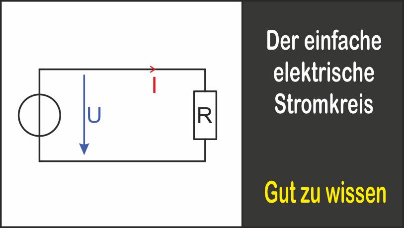 Der einfache elektrische Stromkreis